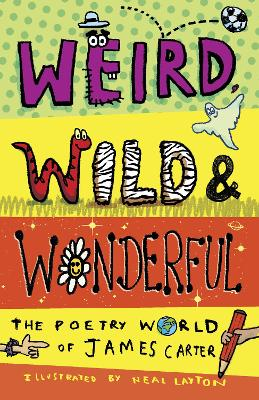 Weird, Wild & Wonderful: The Poetry World of James Carter by James Carter