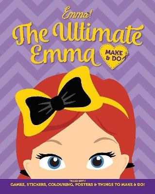 The Wiggles Emma! the Ultimate Emma Make & Do book