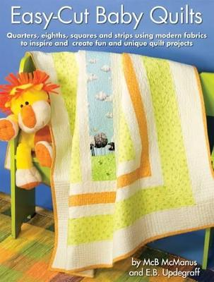 Easy-Cut Baby Quilts by McB McManus