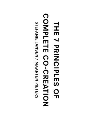 The 7 Principles to Complete Co-Creation by Stefanie Jansen