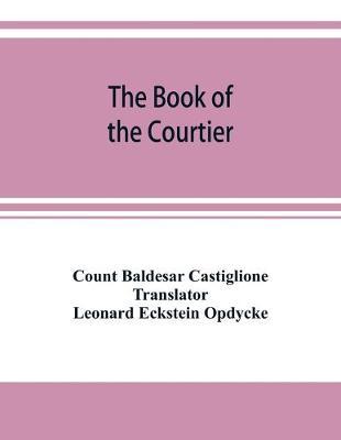 The book of the courtier by Baldesar Castiglione