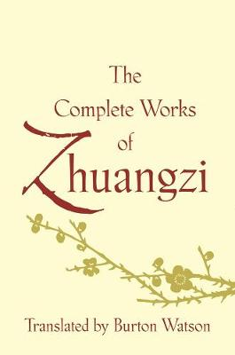 The Complete Works of Zhuangzi by Burton Watson