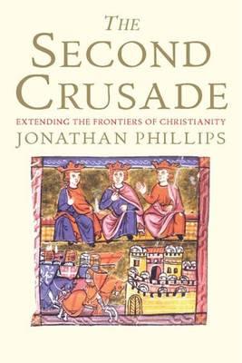 Second Crusade by Professor Jonathan Phillips