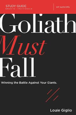Goliath Must Fall Study Guide by Louie Giglio