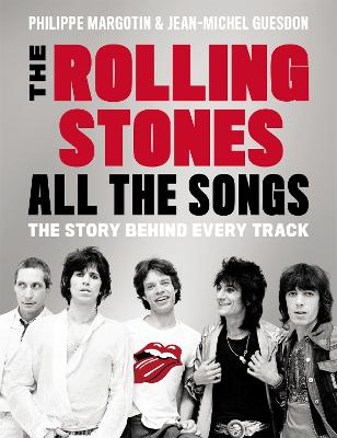 The Rolling Stones All The Songs by Philippe Margotin