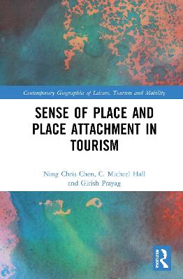 Sense of Place and Place Attachment in Tourism by Ning Chris Chen