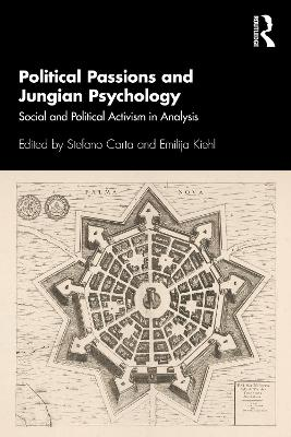 Political Passions and Jungian Psychology: Social and Political Activism in Analysis book