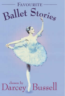 Darcey Bussell Favourite Ballet Stories by CBE Darcey Bussell
