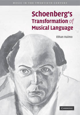 Schoenberg's Transformation of Musical Language by Ethan Haimo