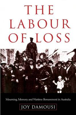 The Labour of Loss by Joy Damousi