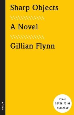 Sharp Objects (Movie Tie-In) by Gillian Flynn