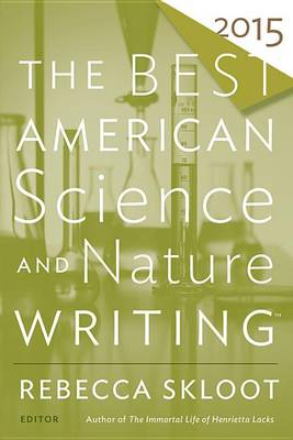Best American Science and Nature Writing by Rebecca Skloot