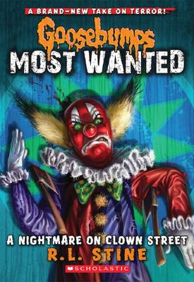 Goosebumps Most Wanted: #7 Nightmare on Clown Street by R,L Stine