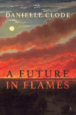 A Future in Flames by Danielle Clode