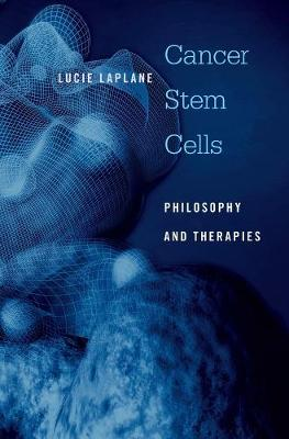 Cancer Stem Cells by Lucie Laplane