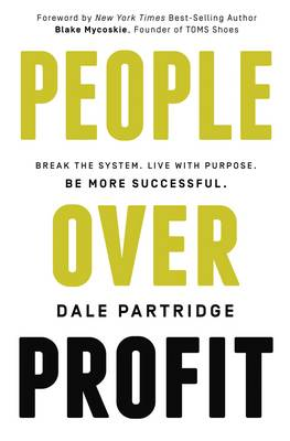 People Over Profit by Dale Partridge
