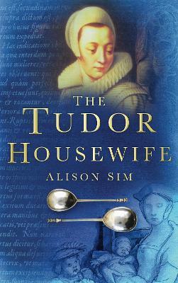 Tudor Housewife by Alison Sim