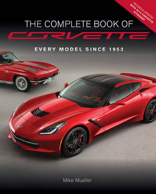 The Complete Book of Corvette by Mike Mueller