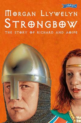 Strongbow by Morgan Llywelyn