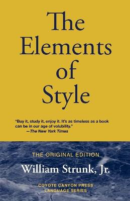 The Elements of Style by William Jr Strunk