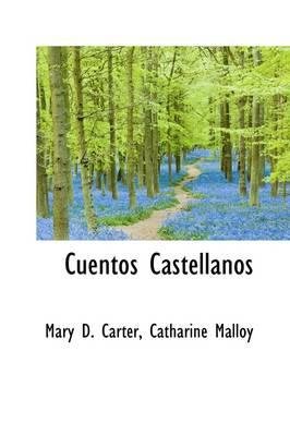 Cuentos Castellanos by Mary D Carter