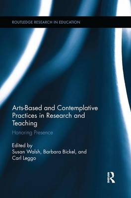 Arts-Based and Contemplative Practices in Research and Teaching book