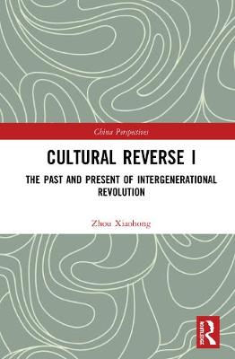 Cultural Reverse I: The Past and Present of Intergenerational Revolution book