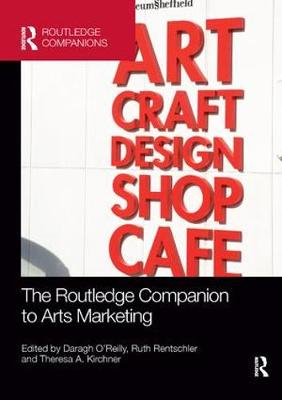 The The Routledge Companion to Arts Marketing by Daragh O'Reilly