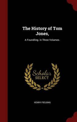 The History of Tom Jones, by Henry Fielding