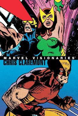 Marvel Visionaries: Chris Claremont by Chris Claremont