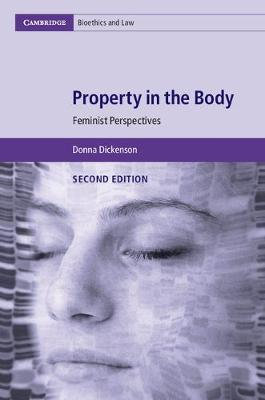 Property in the Body by Donna Dickenson