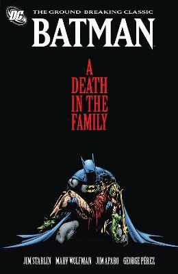 Batman Batman A Death In The Family TP New Ed A Death in the Family by Jim Starlin