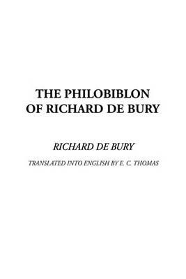 Philobiblon of Richard de Bury by Richard De Bury
