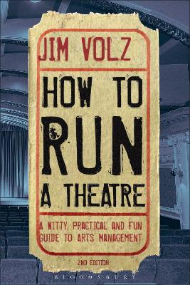 How to Run a Theatre by Jim Volz