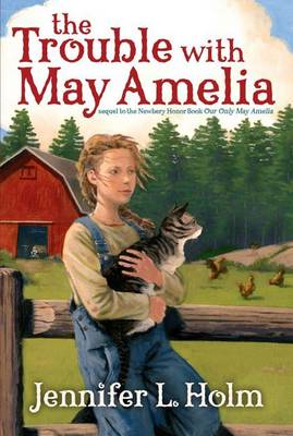 The Trouble with May Amelia by Jennifer L Holm
