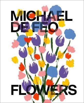 Michael De Feo: Flowers book