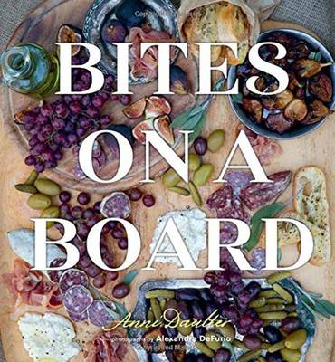 Bites on a Board by Anni Daulter