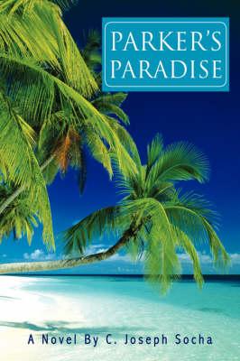 Parker's Paradise by C Joseph Socha
