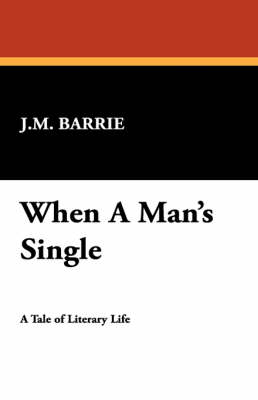 When a Man's Single by James Matthew Barrie