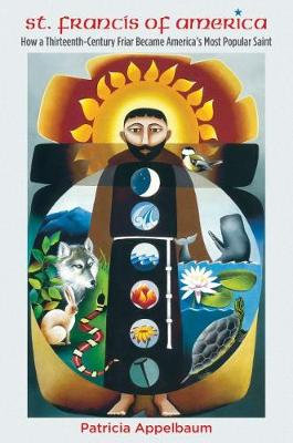 St. Francis of America by Patricia Appelbaum