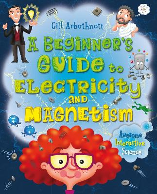 A Beginner's Guide to Electricity and Magnetism by Gill Arbuthnott