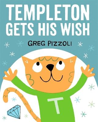 Templeton Gets His Wish by Greg Pizzoli
