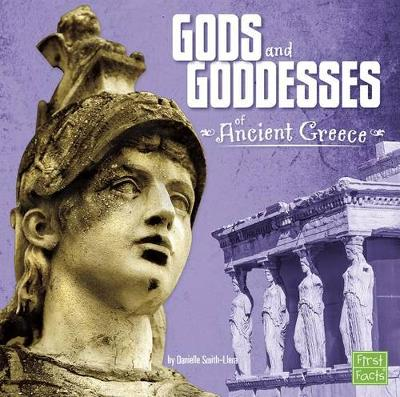Gods and Goddesses of Ancient Greece by Danielle Smith-Llera