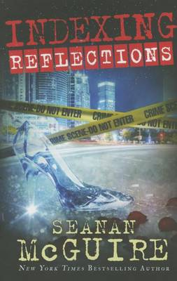 Indexing: Reflections by Seanan McGuire