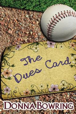 The Dues Card by Donna Lee Bowring