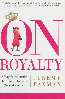 On Royalty by Jeremy Paxman