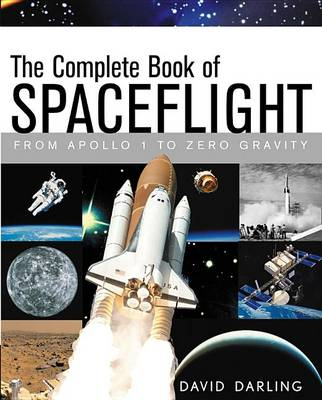 The Complete Book of Spaceflight by David Darling