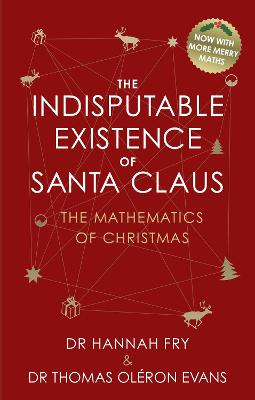 Indisputable Existence of Santa Claus by Hannah Fry