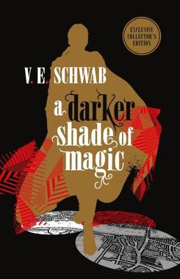 Darker Shade of Magic: Collector's Edition by V. E. Schwab