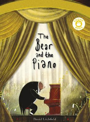 The Bear and the Piano Sound Book by David Litchfield